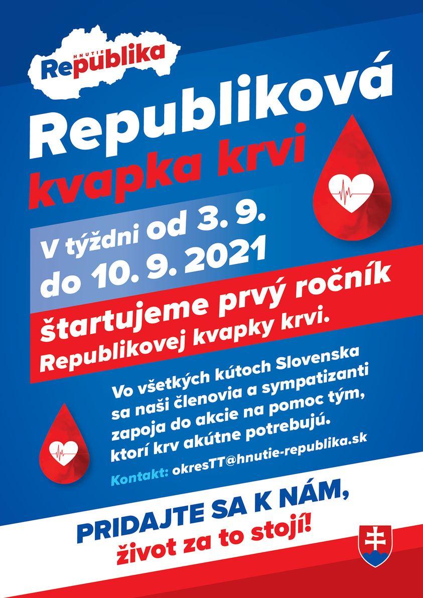 V týždni od 3.9. do 10.9.2021 štartujeme prvý ročník Republikovej kvapky krvi. Odberov sa môžete zúčastniť vo všetkých kútoch Slovenska a pomôcť tým, ktorí krv akútne potrebujú. Nahlásiť sa môžete na mailovej adrese: okresTT@hnutie-republika.sk Pridajte sa k nám, veď život za to stojí!